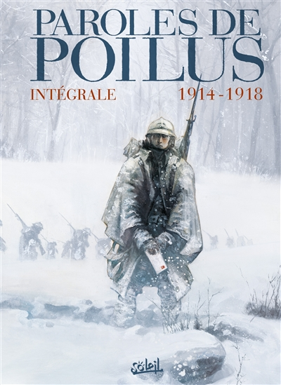PAROLES DE POILUS - INTEGRALE 1914-1918